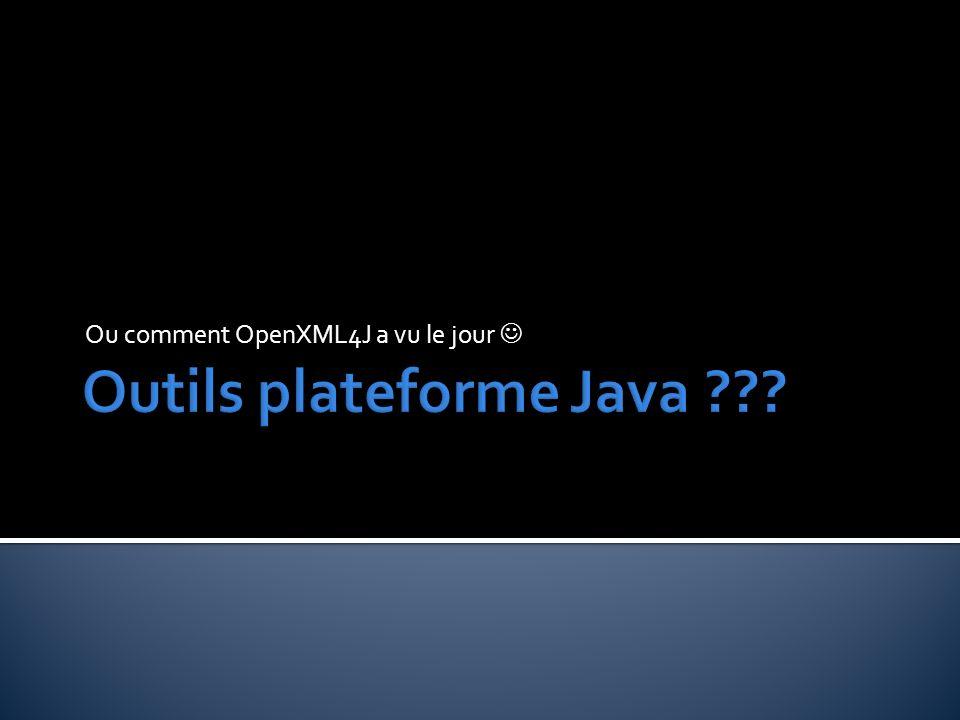 Ou comment OpenXML4J a vu le jour