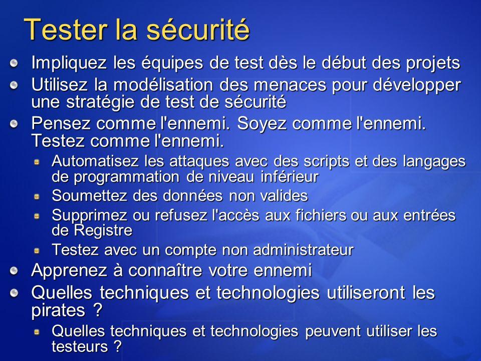 Tester la sécurité Impliquez les équipes de test dès le début des projets Utilisez la modélisation des menaces pour développer une stratégie de test d
