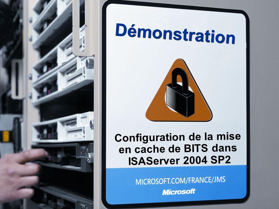 Démonstration Configuration de la mise en cache de BITS dans ISAServer 2004 SP2