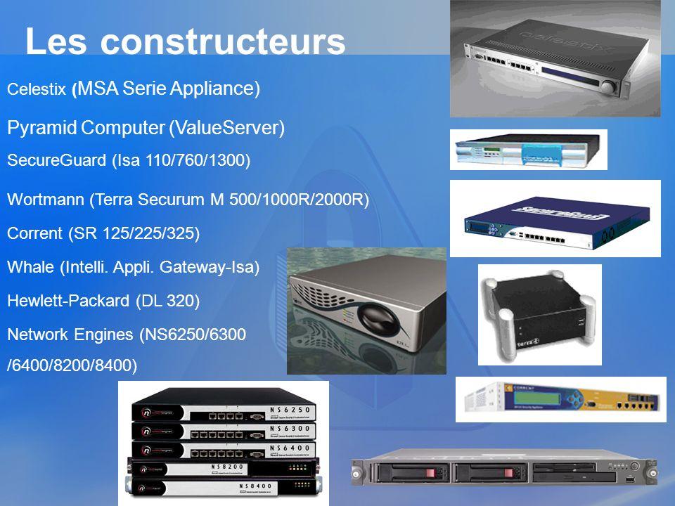 Les constructeurs Celestix ( MSA Serie Appliance) Pyramid Computer (ValueServer) SecureGuard (Isa 110/760/1300) Wortmann (Terra Securum M 500/1000R/20