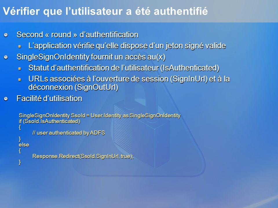 Vérifier que lutilisateur a été authentifié SingleSignOnIdentity SsoId = User.Identity as SingleSignOnIdentity if (SsoId.IsAuthenticated) { // user au