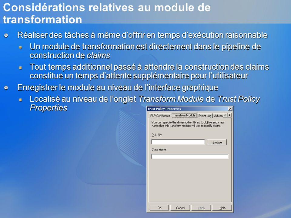 Considérations relatives au module de transformation Réaliser des tâches à même doffrir en temps dexécution raisonnable Un module de transformation es