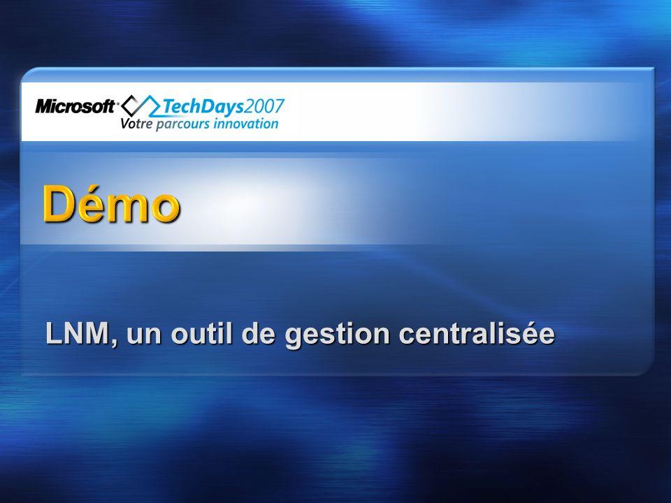 LNM, un outil de gestion centralisée