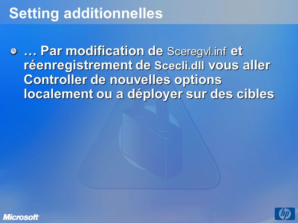 Setting additionnelles … Par modification de Sceregvl.inf et réenregistrement de Scecli.dll vous aller Controller de nouvelles options localement ou a