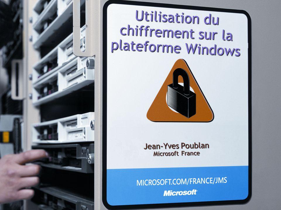 Utilisation du chiffrement sur la plateforme Windows Jean-Yves Poublan Microsoft France