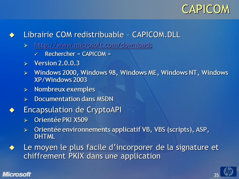 35CAPICOM Librairie COM redistribuable – CAPICOM.DLL Librairie COM redistribuable – CAPICOM.DLL http://www.microsoft.com/downloads http://www.microsof