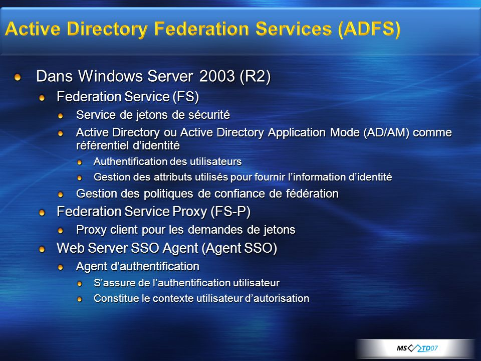 Dans Windows Server 2003 (R2) Federation Service (FS) Service de jetons de sécurité Active Directory ou Active Directory Application Mode (AD/AM) comm