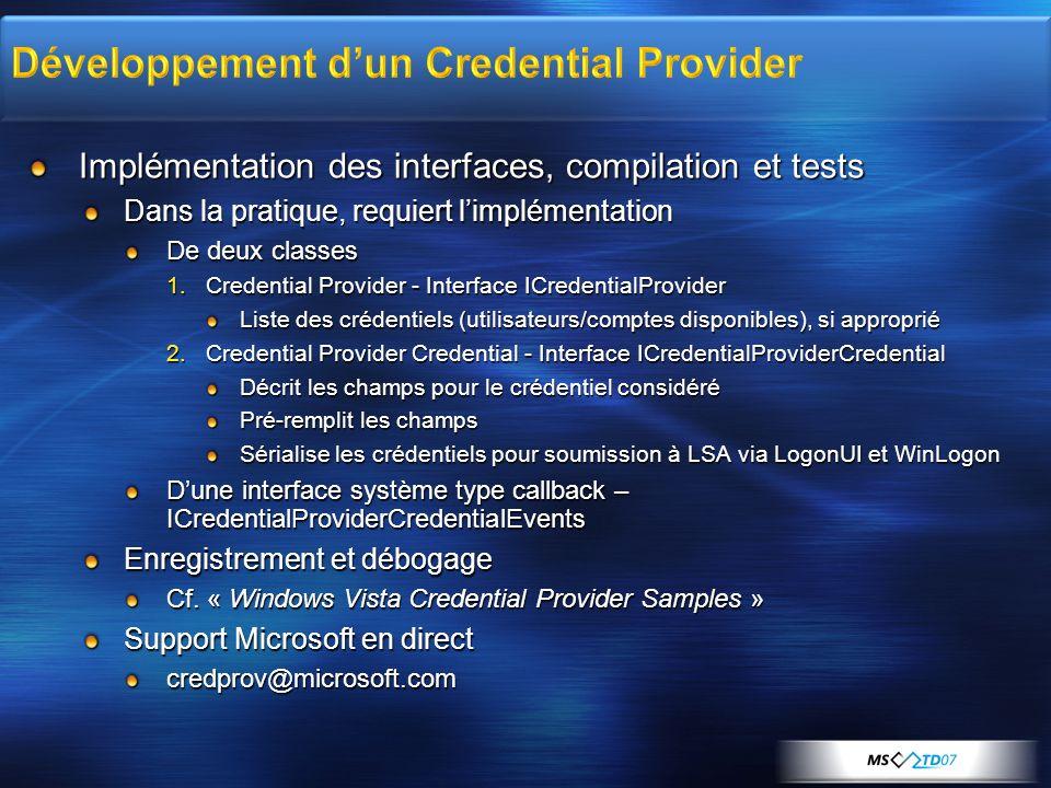 Implémentation des interfaces, compilation et tests Dans la pratique, requiert limplémentation De deux classes 1.Credential Provider - Interface ICred