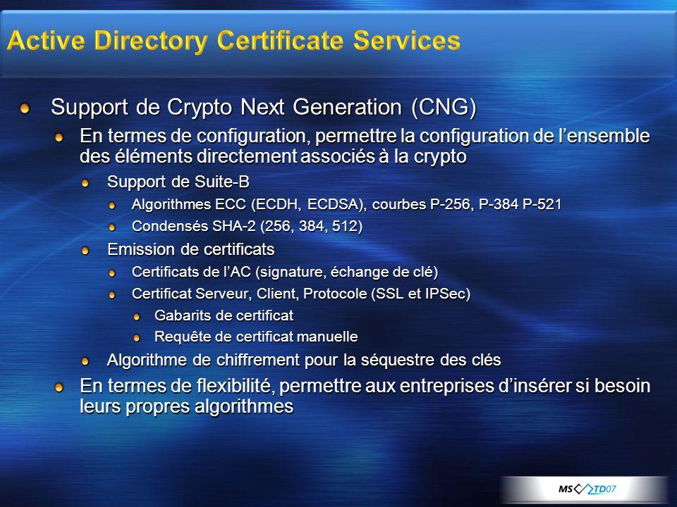 Support de Crypto Next Generation (CNG) En termes de configuration, permettre la configuration de lensemble des éléments directement associés à la cry