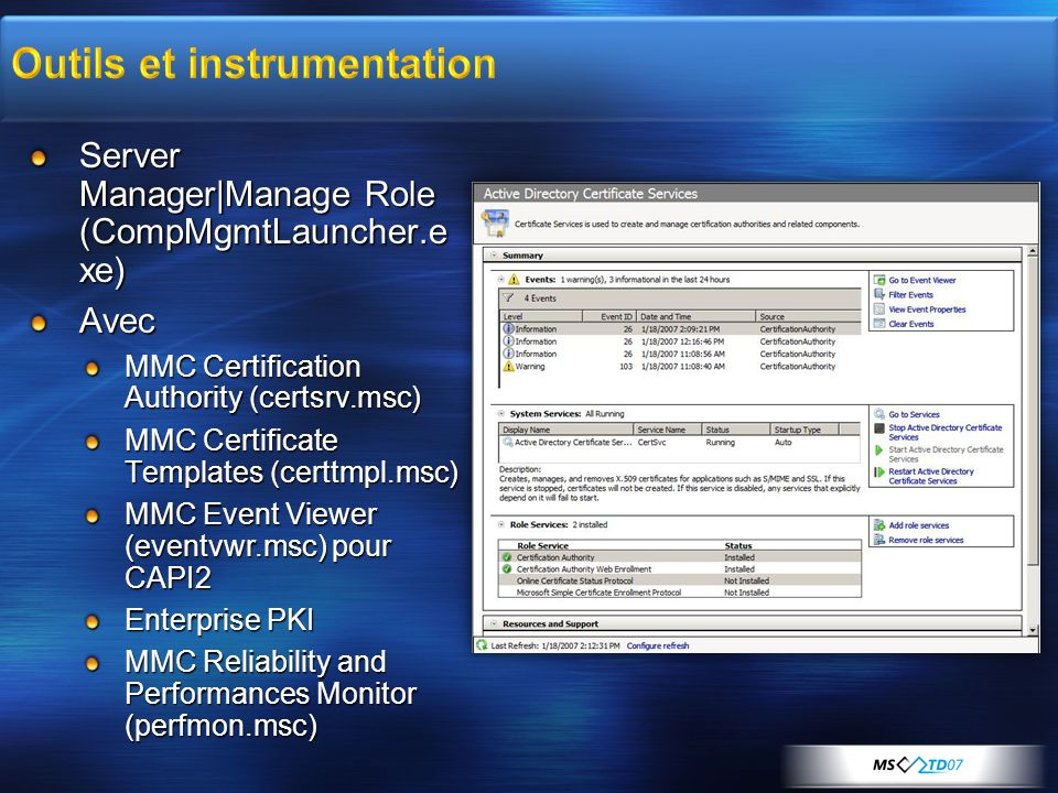 Server Manager|Manage Role (CompMgmtLauncher.e xe) Avec MMC Certification Authority (certsrv.msc) MMC Certificate Templates (certtmpl.msc) MMC Event V