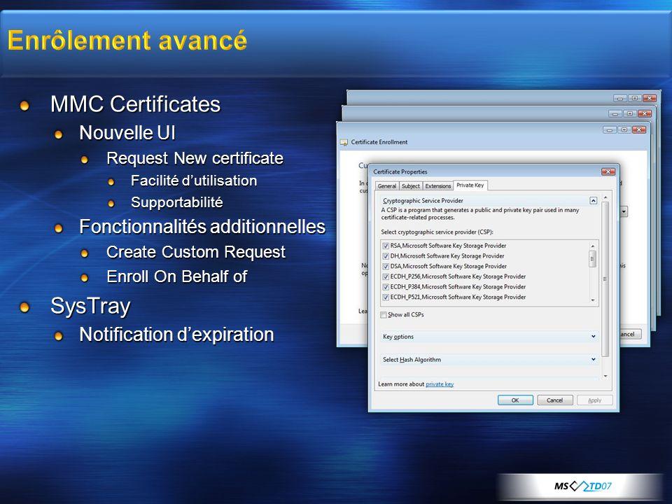 MMC Certificates Nouvelle UI Request New certificate Facilité dutilisation Supportabilité Fonctionnalités additionnelles Create Custom Request Enroll