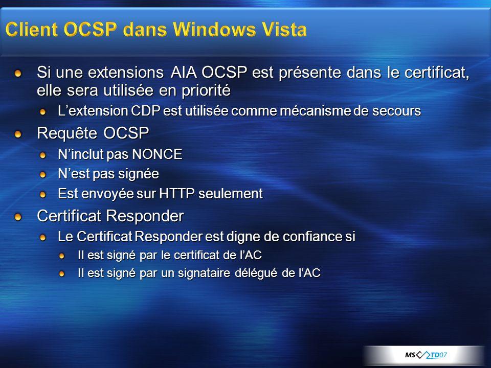 Si une extensions AIA OCSP est présente dans le certificat, elle sera utilisée en priorité Lextension CDP est utilisée comme mécanisme de secours Requ
