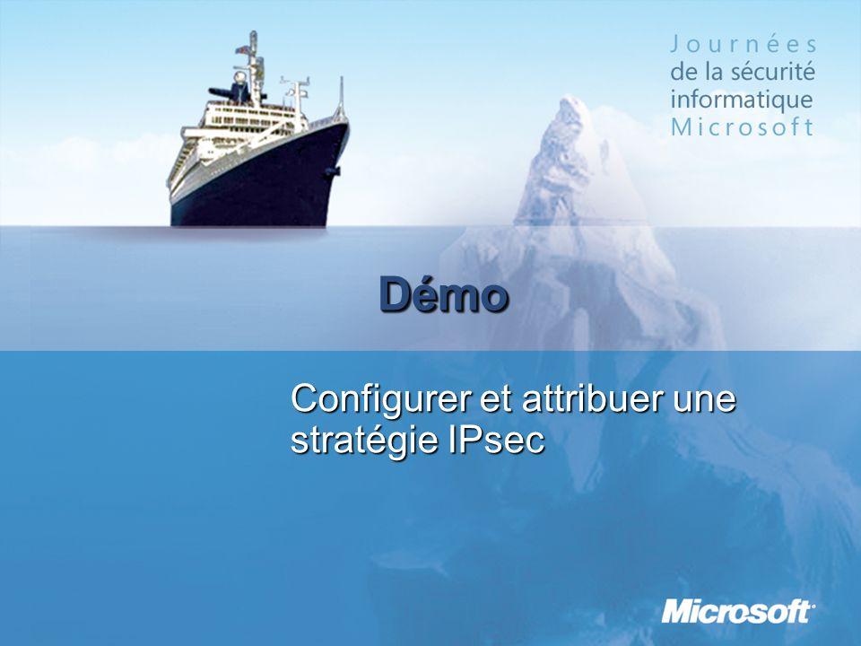 DémoDémo Configurer et attribuer une stratégie IPsec