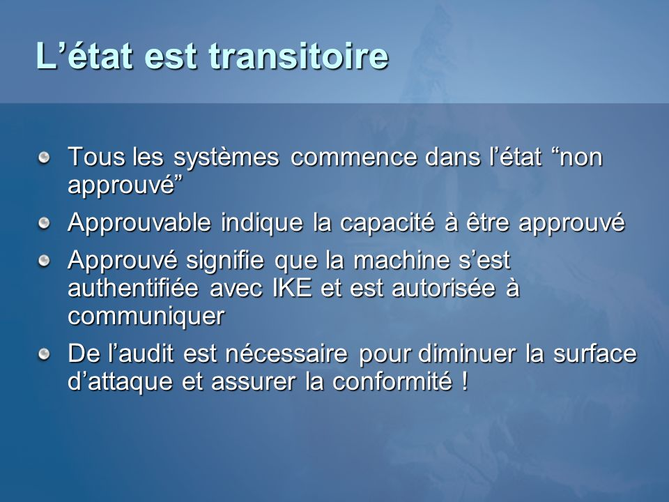 Létat est transitoire Tous les systèmes commence dans létat non approuvé Approuvable indique la capacité à être approuvé Approuvé signifie que la mach