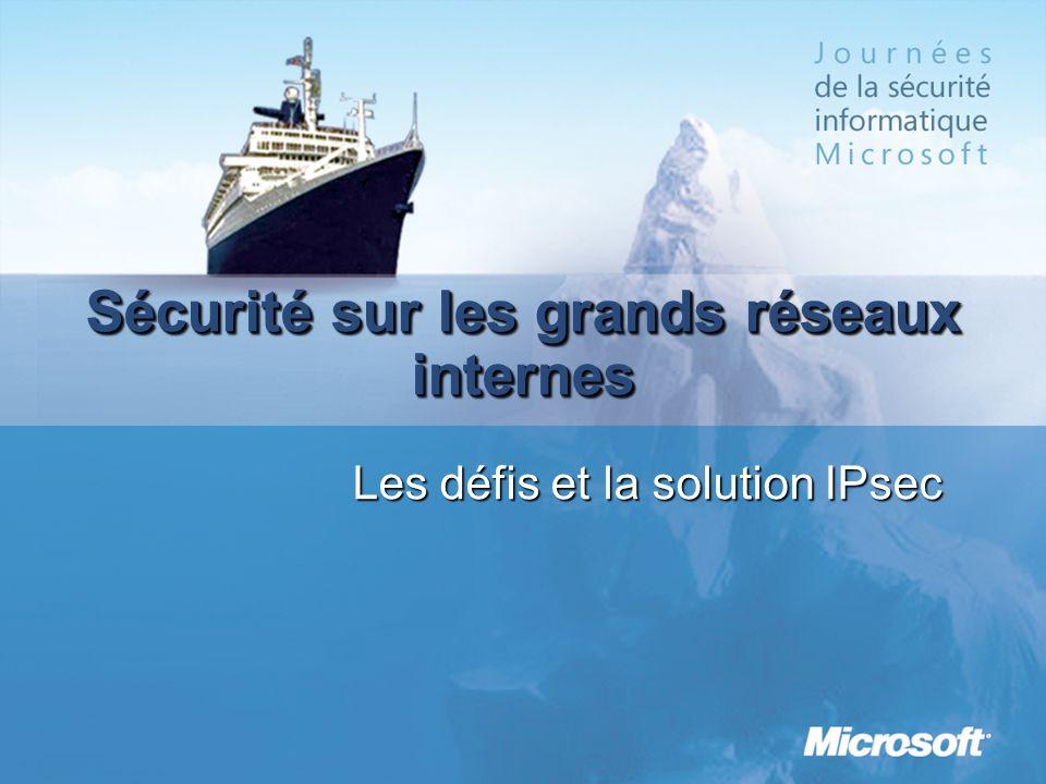 Sécurité sur les grands réseaux internes Les défis et la solution IPsec