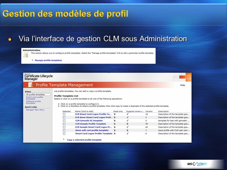 Via linterface de gestion CLM sous Administration