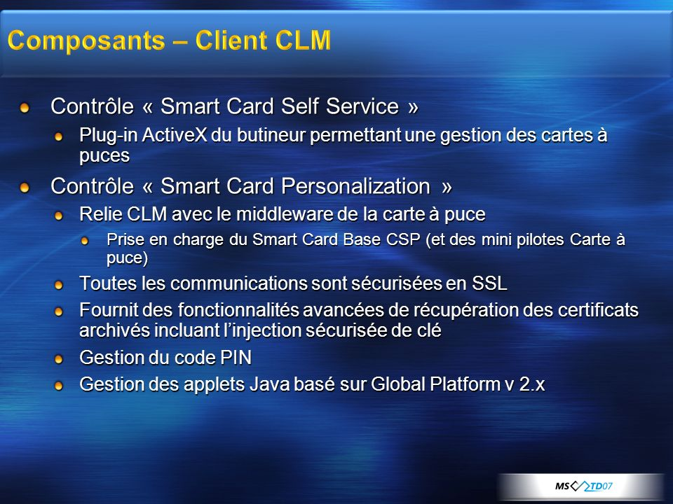 Contrôle « Smart Card Self Service » Plug-in ActiveX du butineur permettant une gestion des cartes à puces Contrôle « Smart Card Personalization » Rel