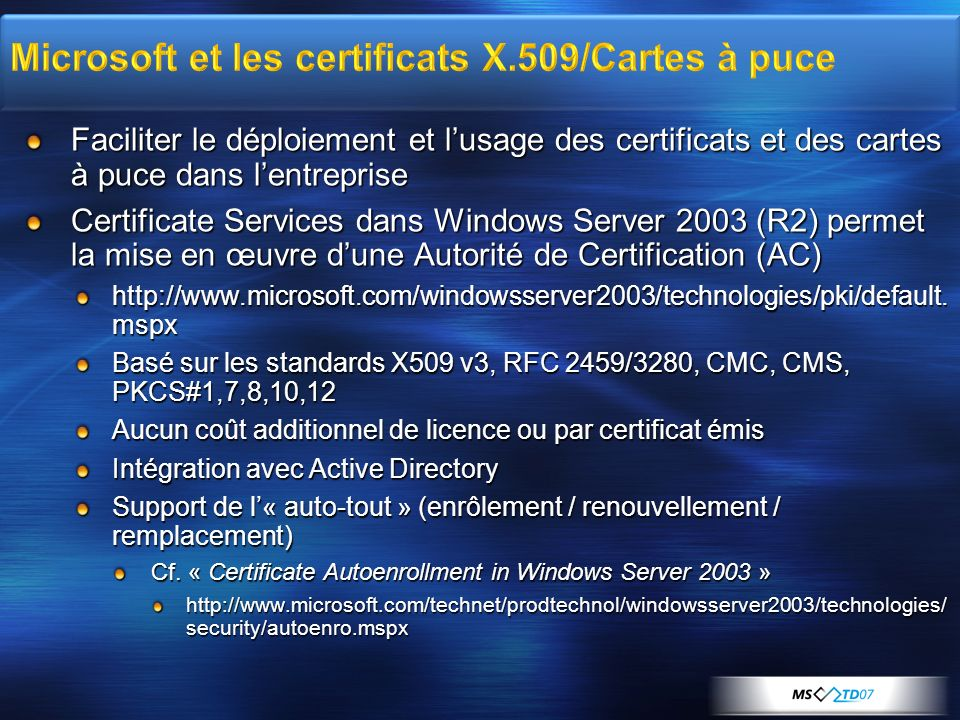 Faciliter le déploiement et lusage des certificats et des cartes à puce dans lentreprise Certificate Services dans Windows Server 2003 (R2) permet la