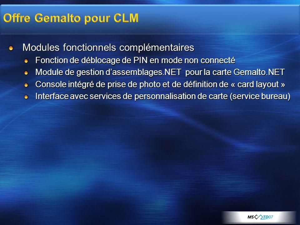 Modules fonctionnels complémentaires Fonction de déblocage de PIN en mode non connecté Module de gestion dassemblages.NET pour la carte Gemalto.NET Co