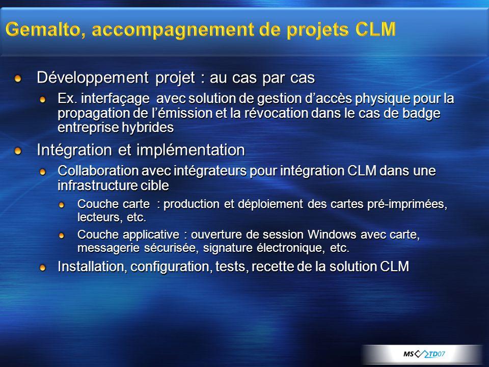 Développement projet : au cas par cas Ex. interfaçage avec solution de gestion daccès physique pour la propagation de lémission et la révocation dans