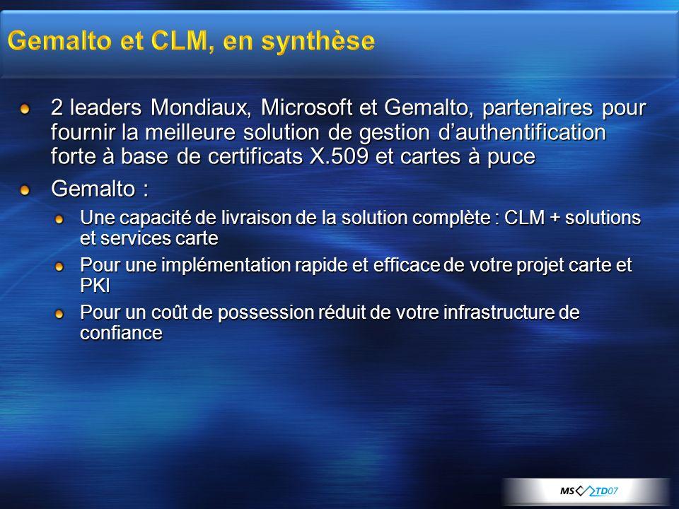 2 leaders Mondiaux, Microsoft et Gemalto, partenaires pour fournir la meilleure solution de gestion dauthentification forte à base de certificats X.50