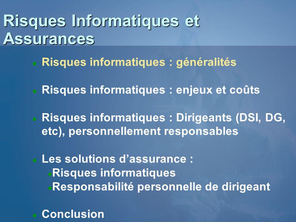 Risques Informatiques et Assurances l Risques informatiques : généralités l Risques informatiques : enjeux et coûts l Risques informatiques : Dirigean