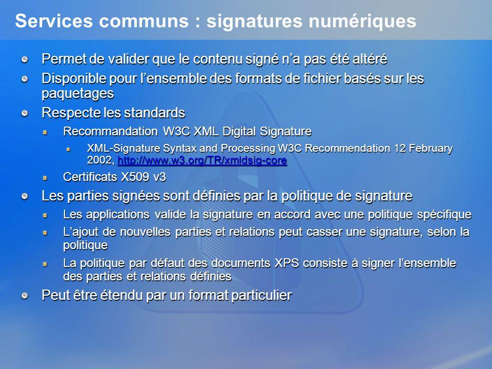 Services communs : signatures numériques Permet de valider que le contenu signé na pas été altéré Disponible pour lensemble des formats de fichier bas