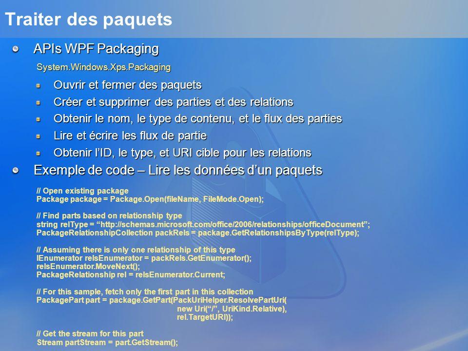 Traiter des paquets APIs WPF Packaging Ouvrir et fermer des paquets Créer et supprimer des parties et des relations Obtenir le nom, le type de contenu