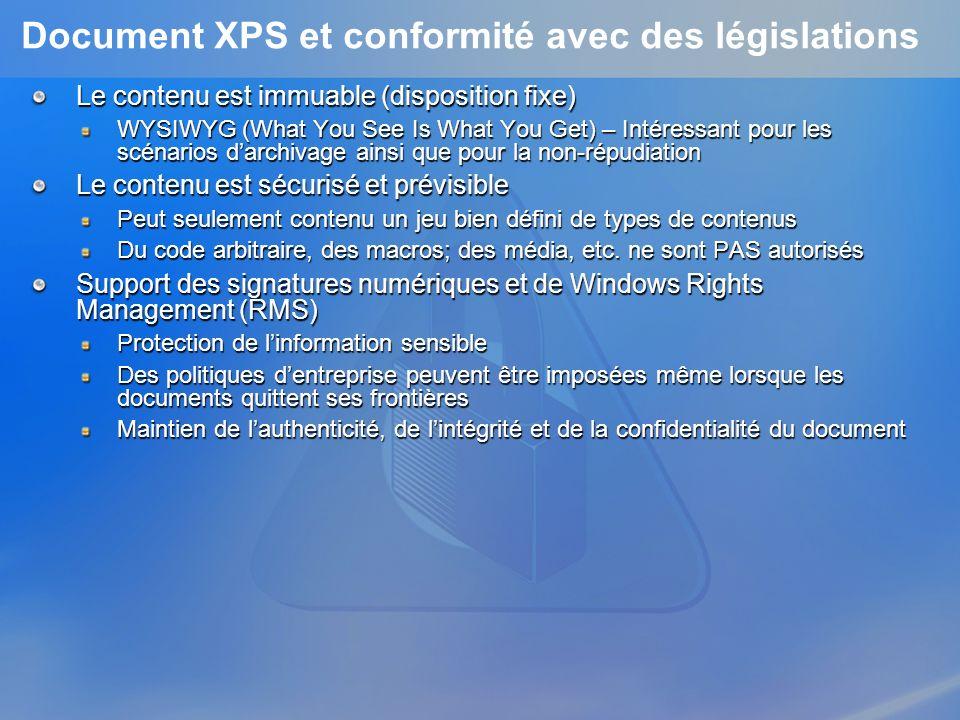 Document XPS et conformité avec des législations Le contenu est immuable (disposition fixe) WYSIWYG (What You See Is What You Get) – Intéressant pour