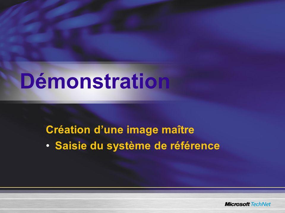 Création dune image maître Saisie du système de référence Démonstration