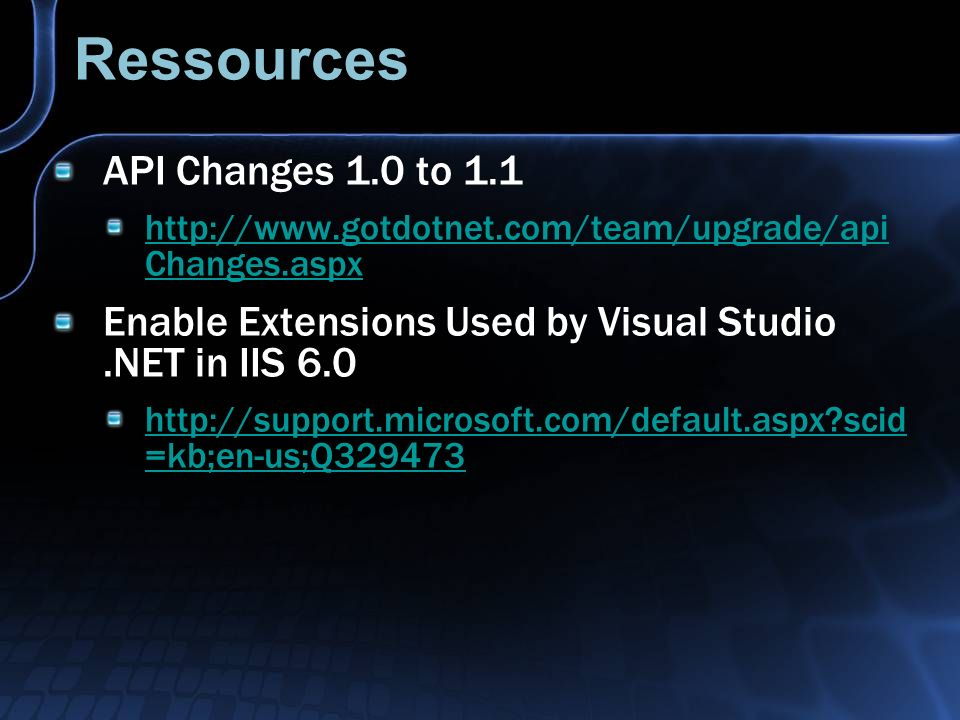 Ressources API Changes 1.0 to Changes.aspx Enable Extensions Used by Visual Studio.NET in IIS scid =kb;en-us;Q329473