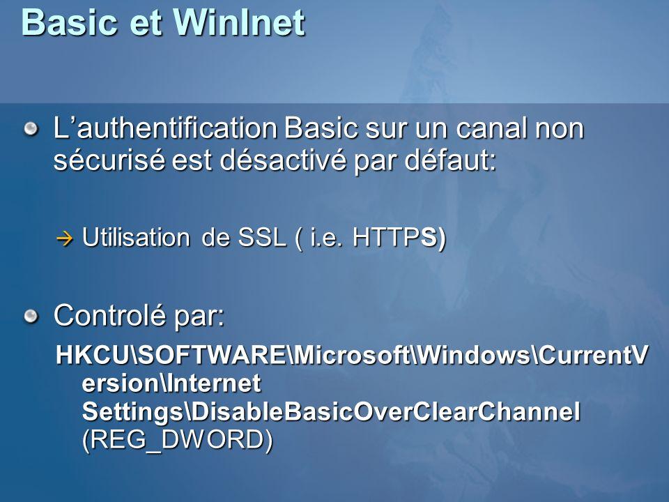 Basic et WinInet Lauthentification Basic sur un canal non sécurisé est désactivé par défaut: Utilisation de SSL ( i.e.