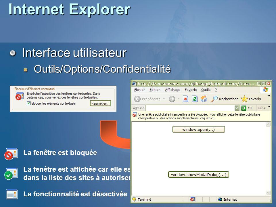 Internet Explorer Interface utilisateur Outils/Options/Confidentialité La fenêtre est bloquée La fenêtre est affichée car elle est dans la liste des sites à autoriser La fonctionnalité est désactivée
