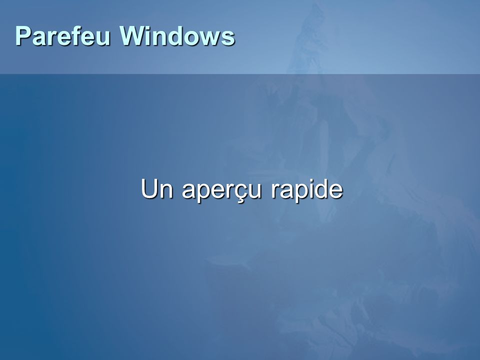 Parefeu Windows Un aperçu rapide