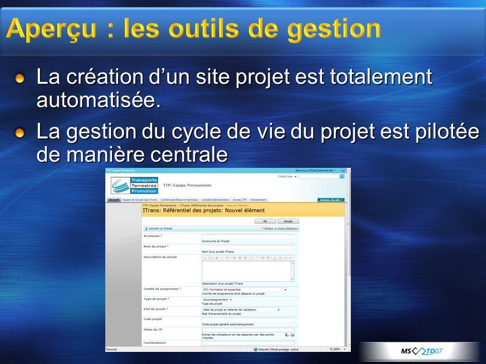 La création dun site projet est totalement automatisée. La gestion du cycle de vie du projet est pilotée de manière centrale