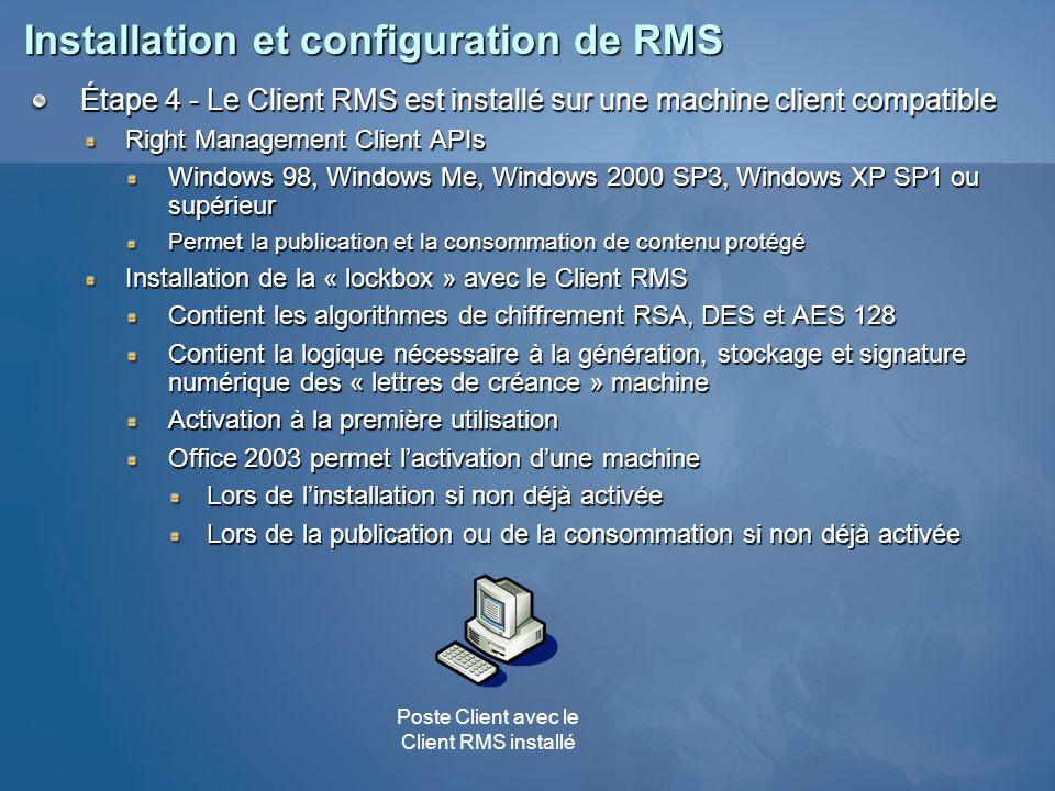 Installation et configuration de RMS Étape 4 - Le Client RMS est installé sur une machine client compatible Right Management Client APIs Windows 98, W