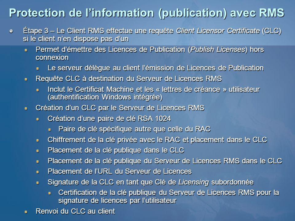 Protection de linformation (publication) avec RMS Étape 3 – Le Client RMS effectue une requête Client Licensor Certificate (CLC) si le client nen disp