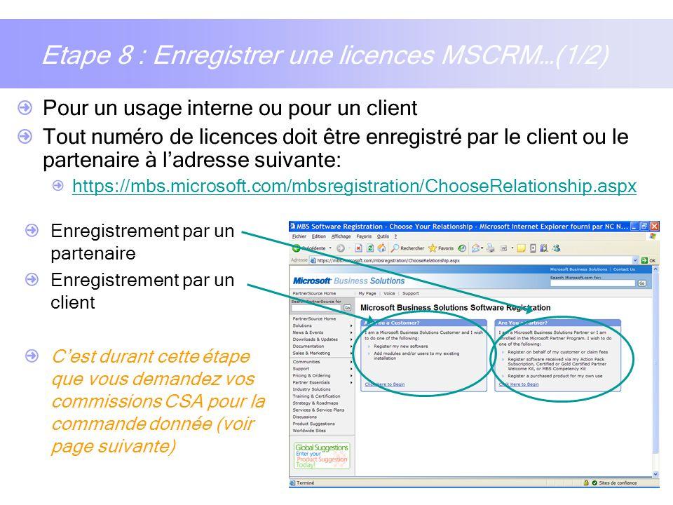 12 Etape 8 : Enregistrer une licences MSCRM…(1/2) Pour un usage interne ou pour un client Tout numéro de licences doit être enregistré par le client o