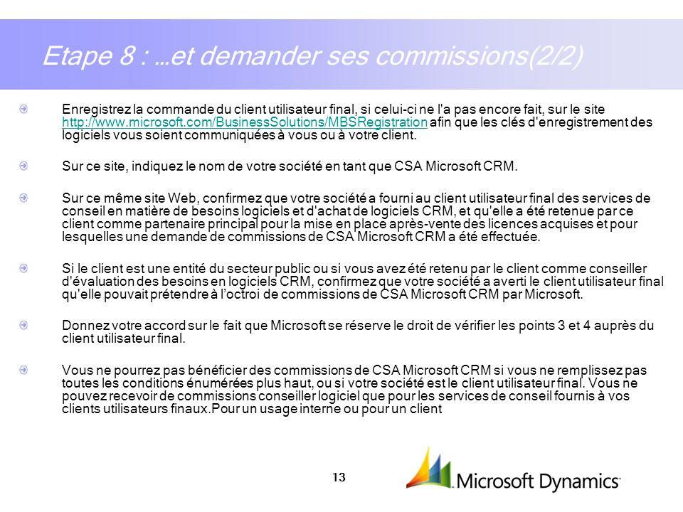 13 Etape 8 : …et demander ses commissions(2/2) Enregistrez la commande du client utilisateur final, si celui-ci ne l'a pas encore fait, sur le site ht