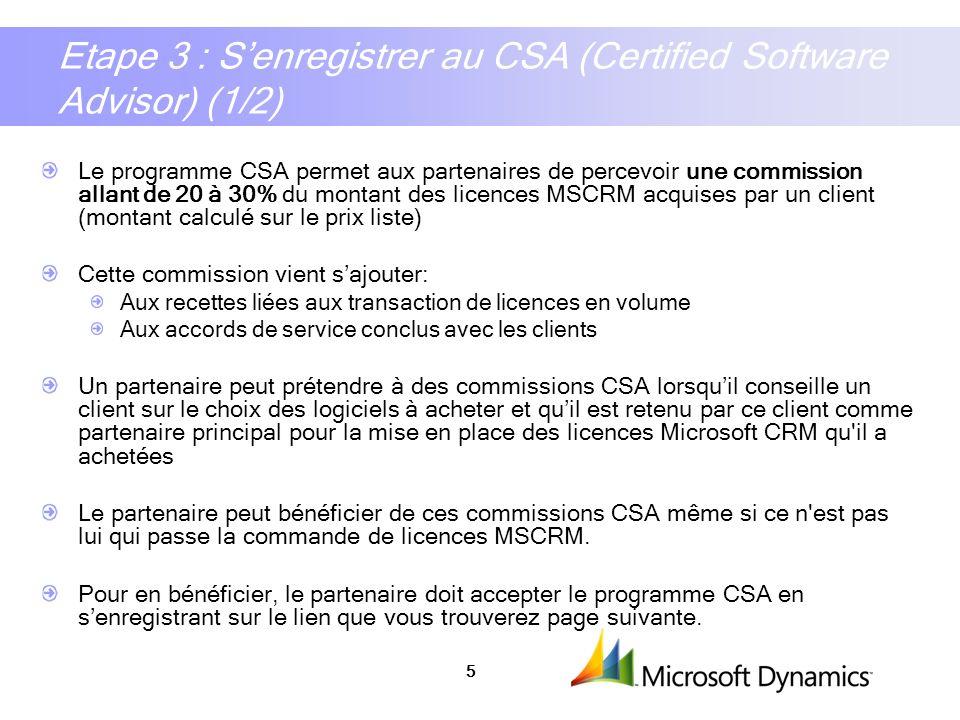 6 Etape 3 : Senregistrer au CSA (Certified Software Advisor) (2/2) Lien pour senregistrer au CSA : https://mbs.microsoft.com/forms_secure/mscrm/relationshiptype.aspx https://mbs.microsoft.com/forms_secure/mscrm/relationshiptype.aspx