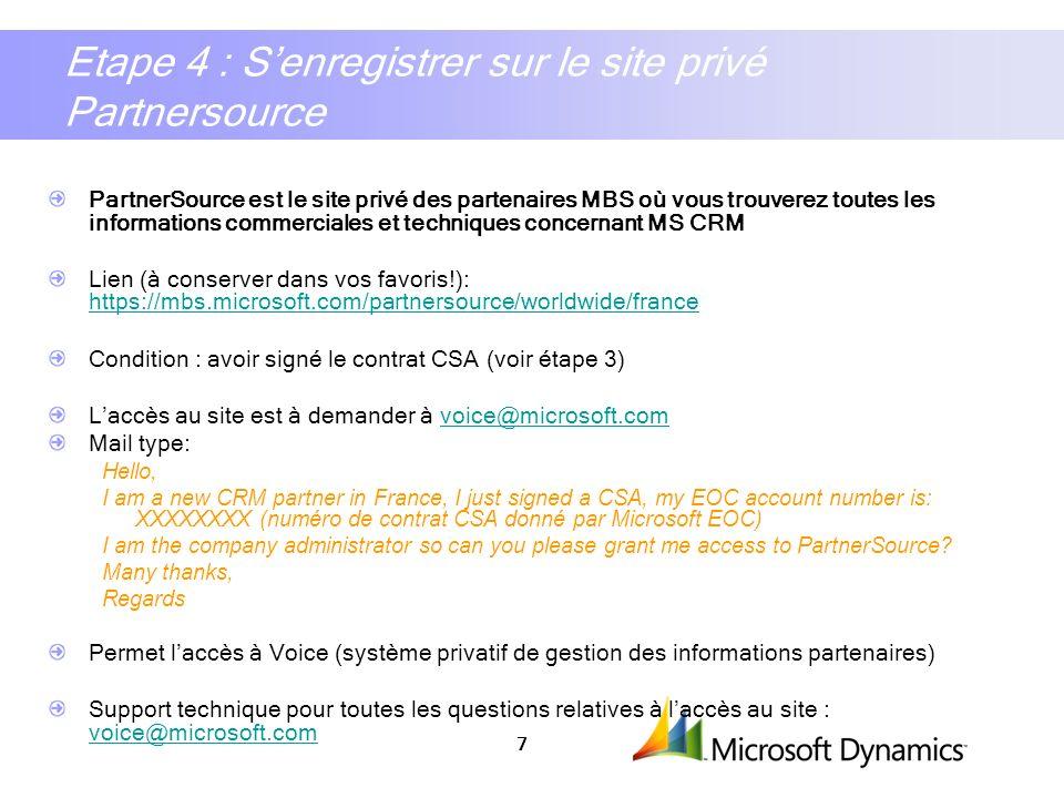 7 Etape 4 : Senregistrer sur le site privé Partnersource PartnerSource est le site privé des partenaires MBS où vous trouverez toutes les informations