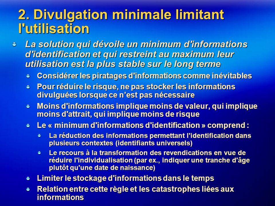 2. Divulgation minimale limitant l'utilisation La solution qui dévoile un minimum d'informations d'identification et qui restreint au maximum leur uti
