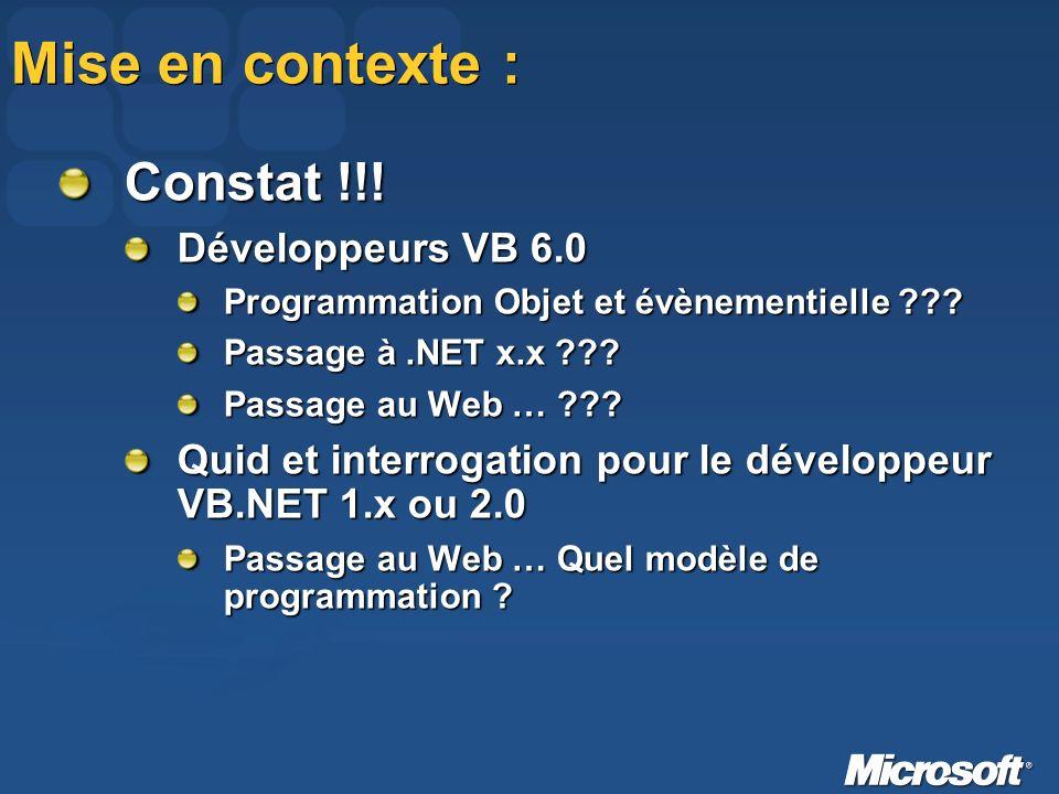 Mise en contexte : Constat !!. Développeurs VB 6.0 Programmation Objet et évènementielle .