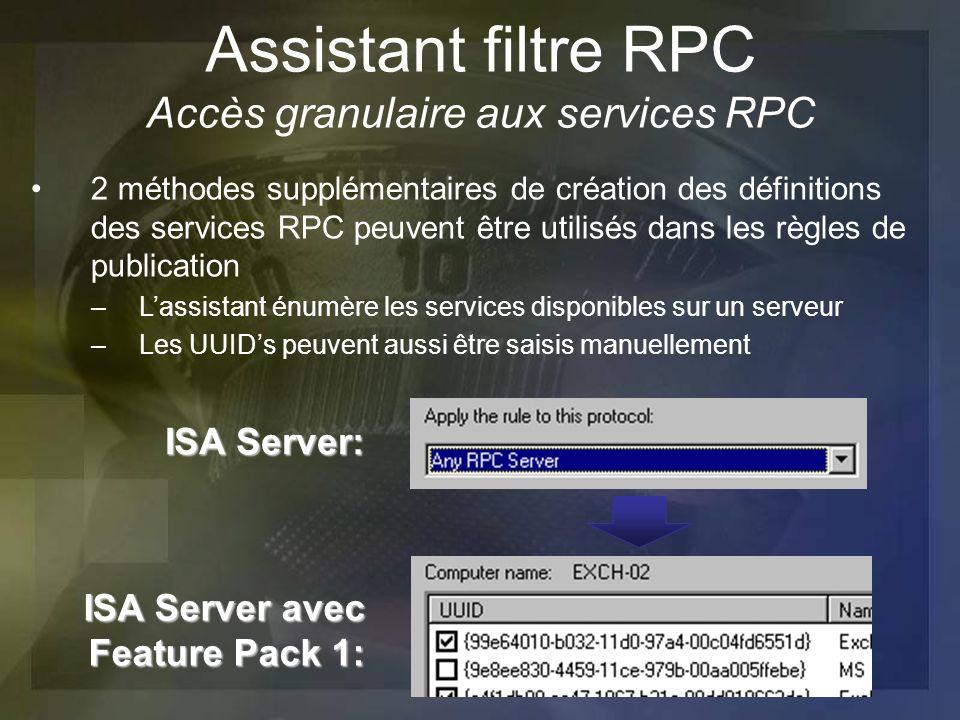 Assistant filtre RPC Accès granulaire aux services RPC 2 méthodes supplémentaires de création des définitions des services RPC peuvent être utilisés d