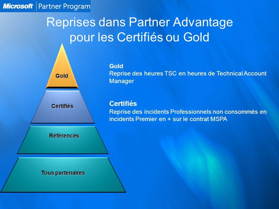 Reprises dans Partner Advantage pour les Certifiés ou Gold Référencés Certifiés Gold Tous partenaires Gold Reprise des heures TSC en heures de Technic