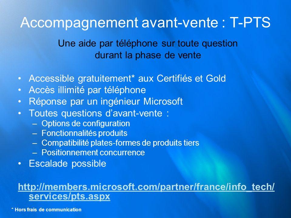Accompagnement avant-vente : T-PTS Une aide par téléphone sur toute question durant la phase de vente Accessible gratuitement* aux Certifiés et Gold A
