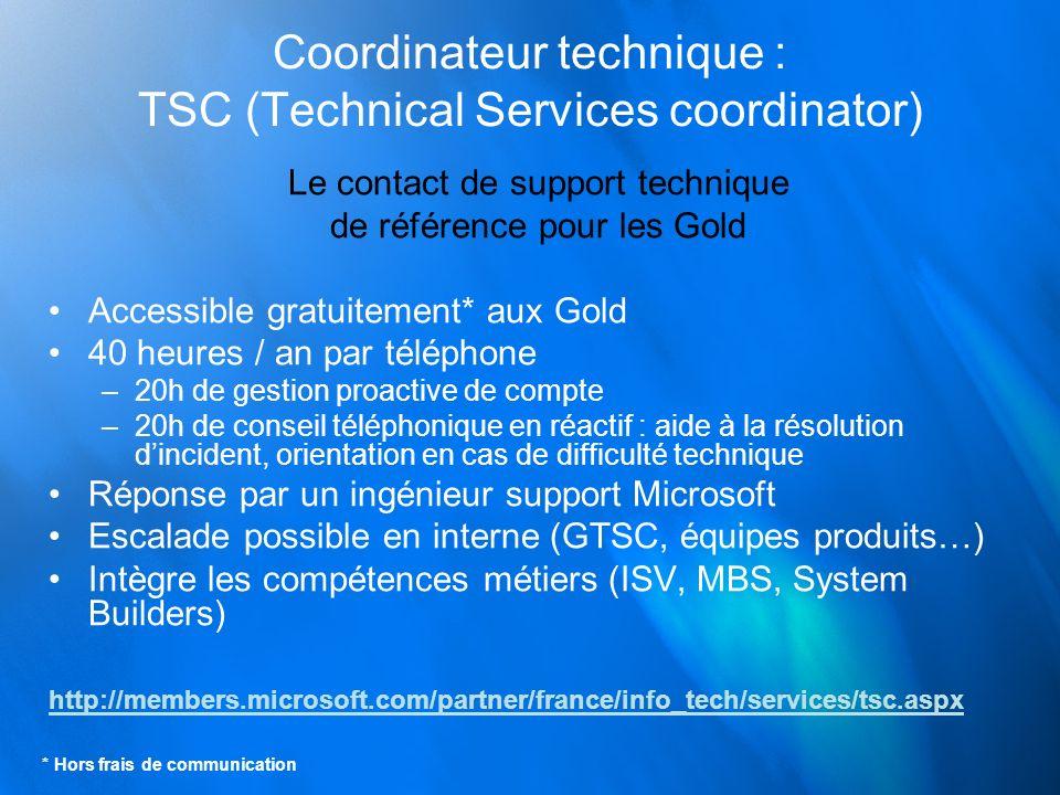 Coordinateur technique : TSC (Technical Services coordinator) Le contact de support technique de référence pour les Gold Accessible gratuitement* aux