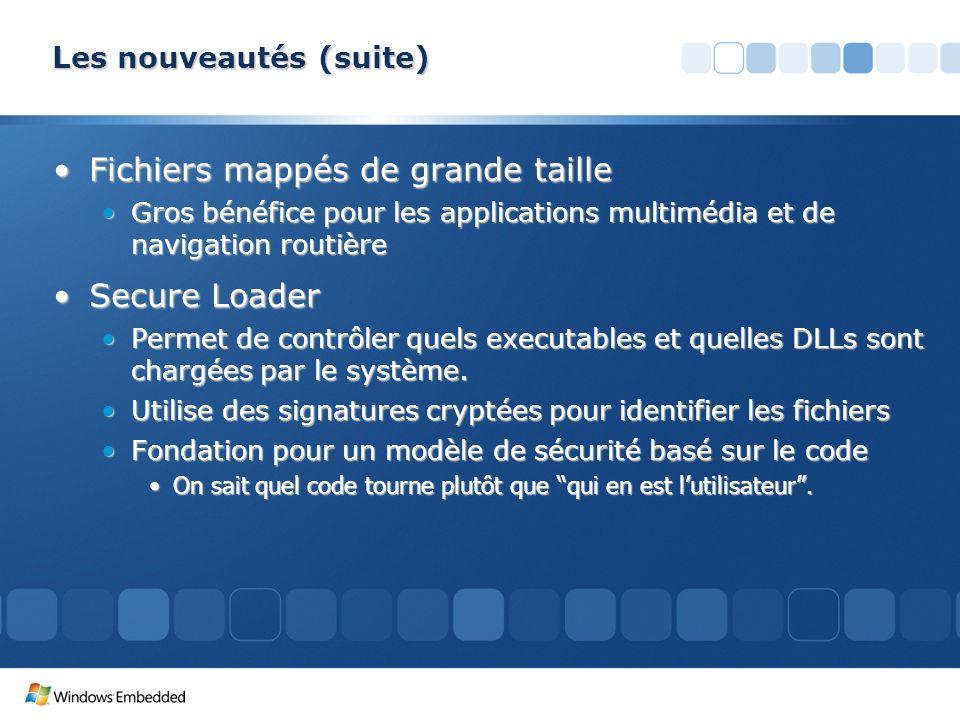 Les nouveautés (suite) Fichiers mappés de grande tailleFichiers mappés de grande taille Gros bénéfice pour les applications multimédia et de navigatio