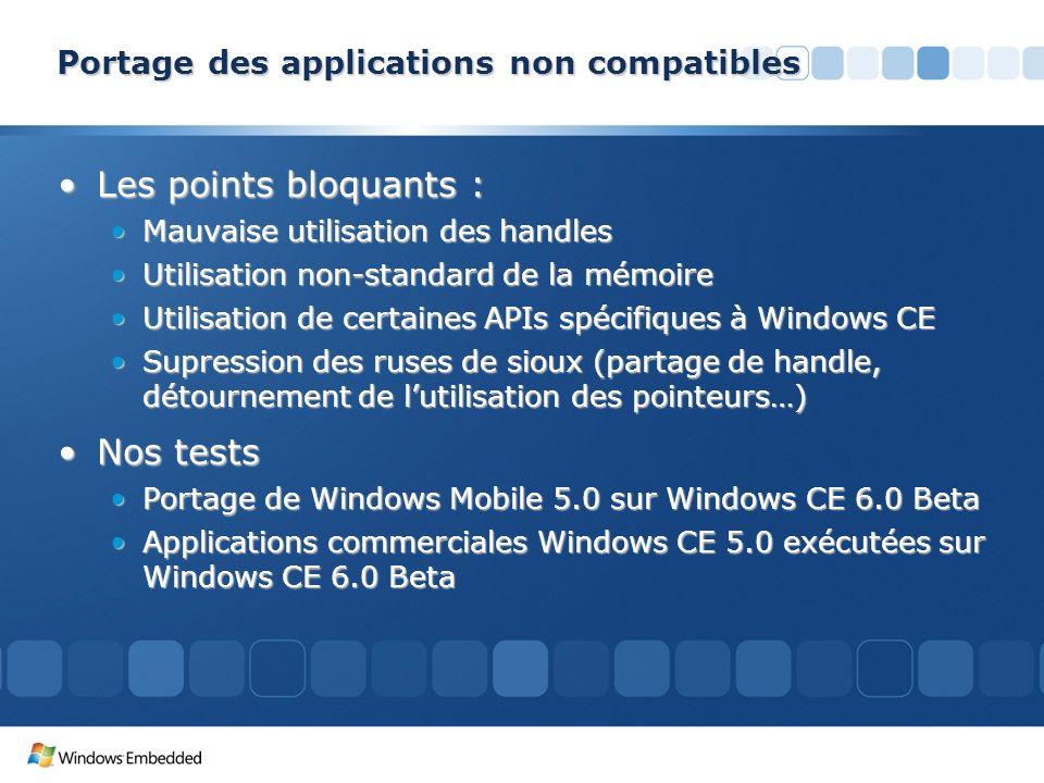 Portage des applications non compatibles Les points bloquants :Les points bloquants : Mauvaise utilisation des handlesMauvaise utilisation des handles