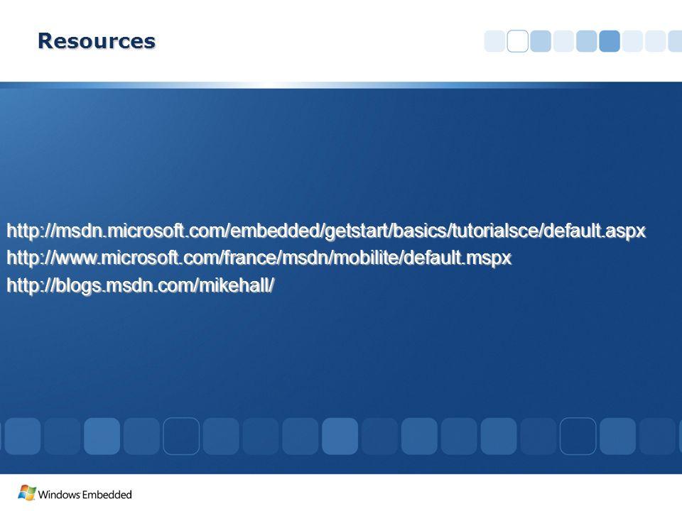 http://msdn.microsoft.com/embedded/getstart/basics/tutorialsce/default.aspxhttp://www.microsoft.com/france/msdn/mobilite/default.mspxhttp://blogs.msdn